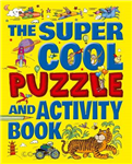 The Super Cool Puzzles and Activity Book