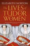 Lives of Tudor Women