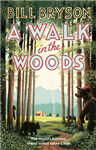 A Walk In The Woods: The World\'s Funniest Travel Writer Takes a Hike