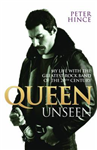 Queen Unseen - My Life with the Greatest Rock Band of the 20