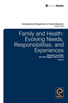 Family and Health: Evolving Needs, Responsibilities, and Experiences