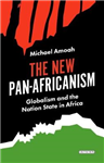 The New Pan Africanism: Globalisation and the Nation State in Africa