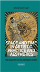 Space and Time in Artistic Practice and Aesthetics
