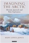 Imagining the Arctic: Heroism, Spectacle and Polar Exploration