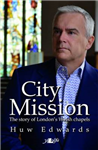 City Mission - The Story of London\'s Welsh Chapels