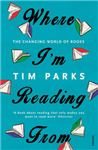 Where I\'m Reading From: The Changing World of Books