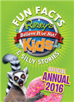 Ripley\'s Fun Facts & Silly Stories Kids\' Annual 2016: One Zany Day!