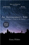 An Astronomer\'s Tale: A Bricklayer\'s Guide to the Galaxy