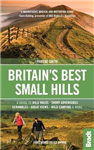 Britain\'s Best Small Hills: A guide to short adventures and wild walks with great views