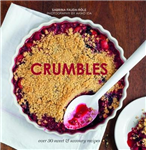 Crumbles: Over 30 sweet and savoury recipes