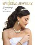 Wedding Jewelry: 30 Inspirational Designs to Make