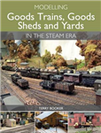 Modelling Goods Trains, Goods Sheds and Yards in the Steam E