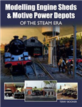 Modelling Engine Sheds and Motive Power Depots of the Steam