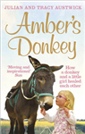 Amber\'s Donkey: How a donkey and a little girl healed each other