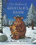 The Shetland Gruffalo\'s Bairn: The Gruffalo\'s Child in Shetland Scots