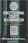 Constitutional Courts in Comparison: The US Supreme Court and the German Federal Constitutional Court