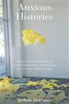 Anxious Histories