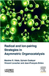 Radical and Ion-pairing Strategies in Asymmetric Organocatal