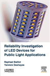 Reliability Investigation of LED Devices for Public Light Ap