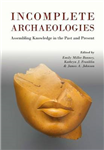 Incomplete Archaeologies