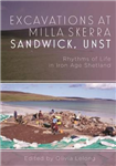 Excavations at Milla Skerra, Sandwick