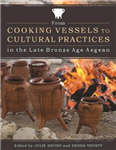 From Cooking Vessels to Cultural Practices in the Late Bronze Age Aegean