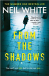 From The Shadows: The gripping thriller that will keep you hooked until the very end