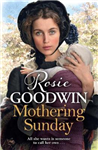 Mothering Sunday: The most heart-rending saga you\'ll read this year