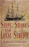 Ships, Shawls and Loyal Service