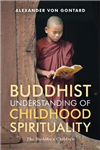 Buddhist Understanding of Childhood Spirituality: The Buddha\'s Children