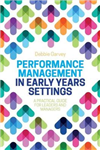 Performance Management in Early Years Settings: A Practical Guide for Leaders and Managers