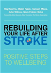 Rebuilding Your Life after Stroke: Positive Steps to Wellbeing