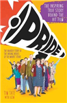 Pride: The Unlikely Story of the True Heroes of the Miner\'s Strike