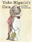Yuko Higuchi\'s Cats & Other Creatures