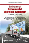 Problems Of Instrumental Analytical Chemistry: A Hands-on Gu