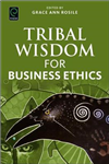 Tribal Wisdom for Business Ethics