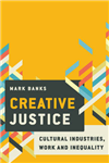 Creative Justice: Cultural Industries, Work and Inequality