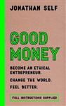 Good Money: Become an Ethical Entrepreneur