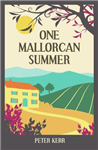 One Mallorcan Summer previously published as Manana Manana