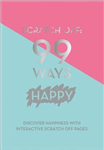 Scratch Off: 99 Ways Happy