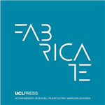 Fabricate 2017: Rethinking Design and Construction