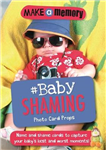 Make a Memory #Baby Shaming Photo Card Props: Name and shame cards to capture your baby\'s best and worst moments