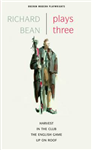Richard Bean: Plays Three