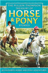 Pullein-Thompson Treasury of Horse and Pony Stories