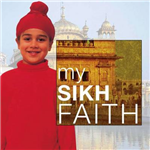 My Sikh Faith: My Faith