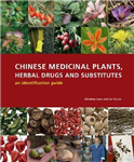 Chinese Medicinal Plants, Herbal Drugs and Substitutes: an i