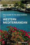 Field Guide to the Wild Flowers of the Western Mediterranean: A Guide to the Native Plants of Andalucia