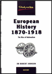 European History, 1870-1918: The Rise of Nationalism