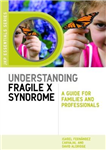 Understanding Fragile X Syndrome: A Guide for Families and Professionals