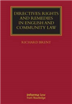 Directives: Rights and Remedies in English and Community Law